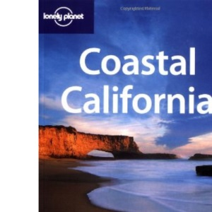 Coastal California (Lonely Planet Travel Guides)