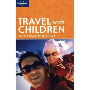 Travel with Children (Lonely Planet How to Guide)
