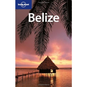 Belize (Lonely Planet Country Guides)