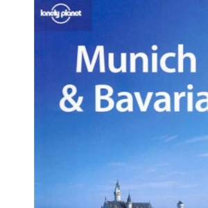 Munich and Bavaria (Lonely Planet Regional Guides)