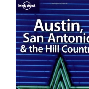 Austin San Antonio and the Hill Country (Lonely Planet Travel Guides)