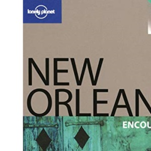 New Orleans (Lonely Planet Encounter Guide)