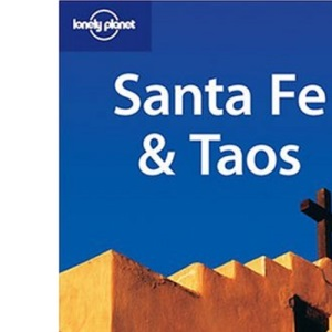 Santa Fe and Taos (Lonely Planet Travel Guides)