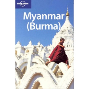 Myanmar (Burma): The lowdown on the unknown 'Golden Land' (Lonely Planet Country Guide)