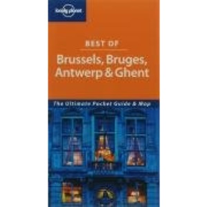 Best of Brussels Bruges Antwerp and Ghent (Lonely Planet Best of ...)