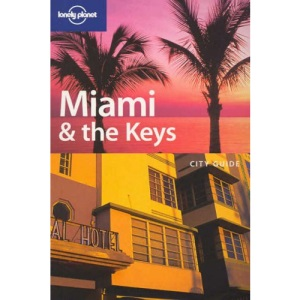 Miami and the Keys (Lonely Planet City Guide)