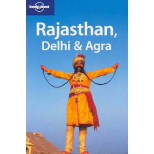 Rajasthan, Delhi and Agra (Lonely Planet Regional Guides)