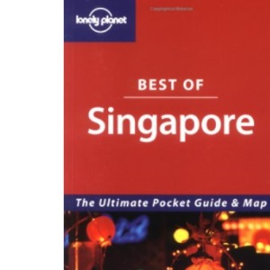 Singapore (Lonely Planet Best of ...)