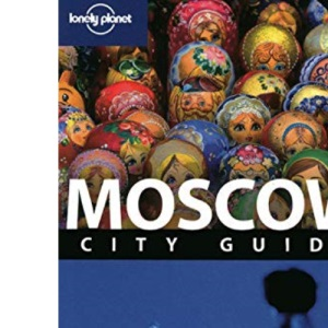 Moscow: City Guide (Lonely Planet City Guide)