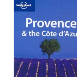 Provence and the Cote D'Azur (Lonely Planet Regional Guides)