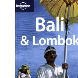 Bali and Lombok (Lonely Planet Country Guide)