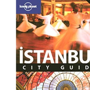 Istanbul: Explore the city with step-by-step tours (Lonely Planet City Guide)