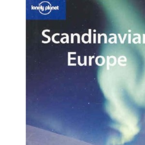 Scandinavian Europe (Lonely Planet Regional Guides)