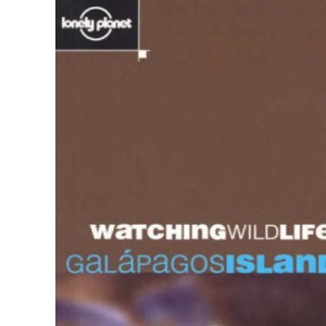 Galapagos Islands (Lonely Planet Watching Wildlife)