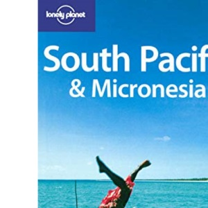 South Pacific and Micronesia: Regional Guide (Lonely Planet Country Guide)