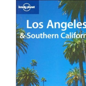Los Angeles and Southern California: v. 1 (Lonely Planet Regional Guides)
