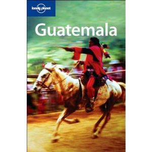 Guatemala (Lonely Planet Country Guide)