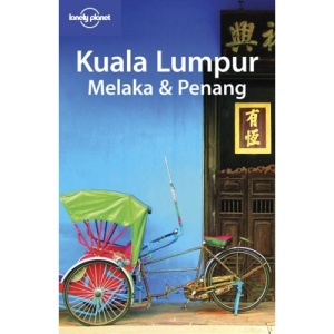 Kuala Lumpur Melaka and Penang (Lonely Planet Country & Regional Guides)