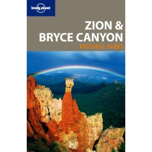 Zion and Bryce Canyon National Parks (Lonely Planet National Parks)