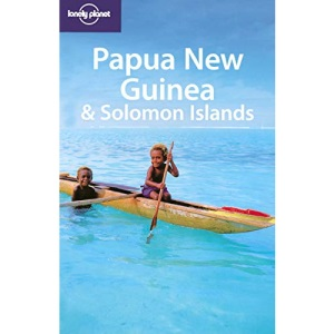 Papua New Guinea and Solomon Islands (Lonely Planet Multi Country Guide)