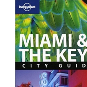Miami and the Keys: City Guide (Lonely Planet City Guide)