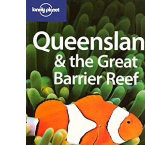 Queensland and the Great Barrier Reef (Lonely Planet Country & Regional Guides)