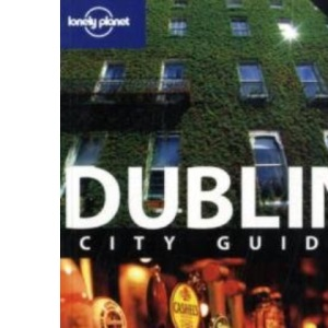 Dublin: City Guide (Lonely Planet City Guide)