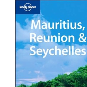 Mauritius, Reunion and Seychelles (Lonely Planet Multi Country Guide)