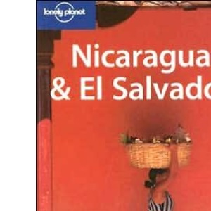 Nicaragua and El Salvador (Lonely Planet Country Guides)
