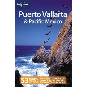 Puerto Vallarta and Pacific Mexico (Lonely Planet Country & Regional Guides)