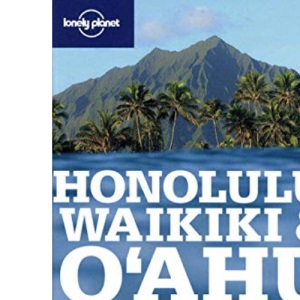 Honolulu, Waikiki and Oahu (Lonely Planet Country & Regional Guides)