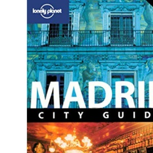 Madrid: City Guide (Lonely Planet City Guide)