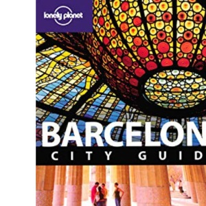 Barcelona: City Guide (Lonely Planet City Guide)