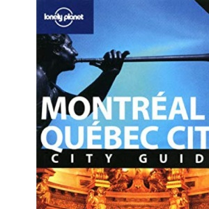 Montreal and Quebec City (Lonely Planet City Guides)