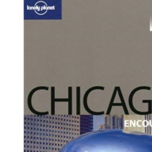 Chicago (Lonely Planet Encounter Guide)