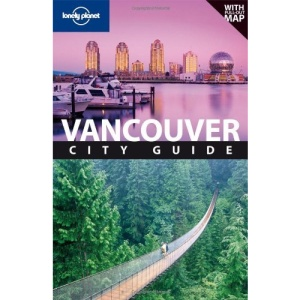 Vancouver: City Guide (Lonely Planet City Guide)