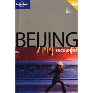 Beijing (Lonely Planet Encounter Guide)