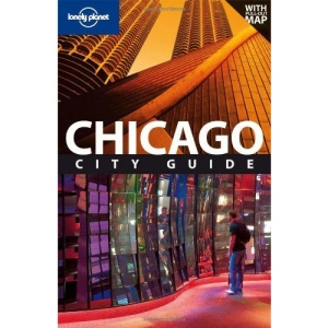 Chicago: City Guide (Lonely Planet City Guide)