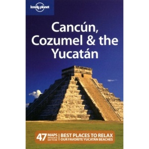 Cancun, Cozumel and the Yucatan (Lonely Planet Country & Regional Guides)