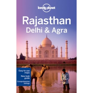 Rajasthan, Delhi and Agra: Regional Guide (Lonely Planet Country & Regional Guides)