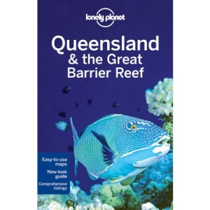 Queensland and the Great Barrier Reef: Regional Guide (Lonely Planet Country & Regional Guides)