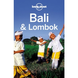 Bali and Lombok: Regional Guide (Lonely Planet Country & Regional Guides)