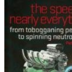 The Speed of Nearly Everything: From Tobogganing Penguins to Spinning Neutron Stars