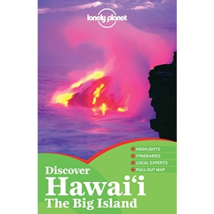 Discover Hawaii the Big Island: Discover the best of the Big Island (Lonely Planet Country Guides)
