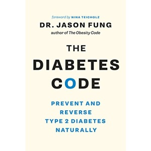 The Diabetes Code: Prevent and Reverse Type 2 Diabetes Naturally (The Code Series, 2)