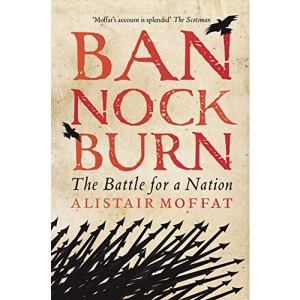 Bannockburn: The Battle for a Nation
