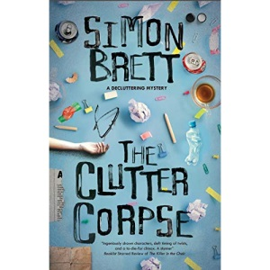 The Clutter Corpse: 1 (The Decluttering mysteries, 1)