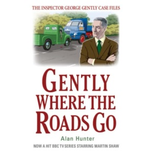 Gently Where the Roads Go (George Gently)