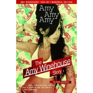 Amy Amy Amy: The Amy Winehouse Story Updated Edition