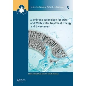 Membrane Technology for Water and Wastewater Treatment, Energy and Environment